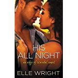 His All Night (Edge of Scandal Book 2)