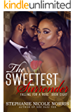 The Sweetest Surrender (Falling For A Rose Book 8)
