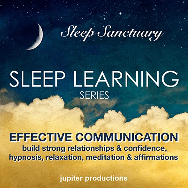 Amazon Com Effective Communication Improve Your Confidence Relationships Sleep Learning Hypnosis Relaxation Meditation Affirmations Audible Audio Edition Jupiter Productions Anna Thompson Jupiter Productions Audible Audiobooks
