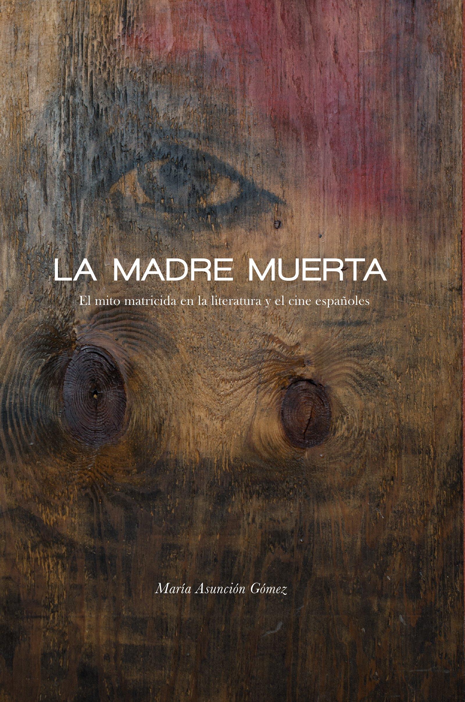 Download La madre muerta: El mito matricida en la literatura y el cine españoles (North Carolina Studies in the Romance Languages and Literatures) (Spanish Edition) pdf epub
