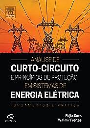 Análise de Curto-Circuito e Princípios de Proteção em Sistemas de Energia: Fundamentos e Prática