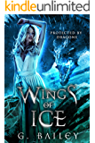 Wings of Ice (Protected by Dragons Book 1)