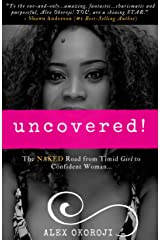 Uncovered!: The NAKED Road from Timid Girl to Confident Woman Kindle Edition