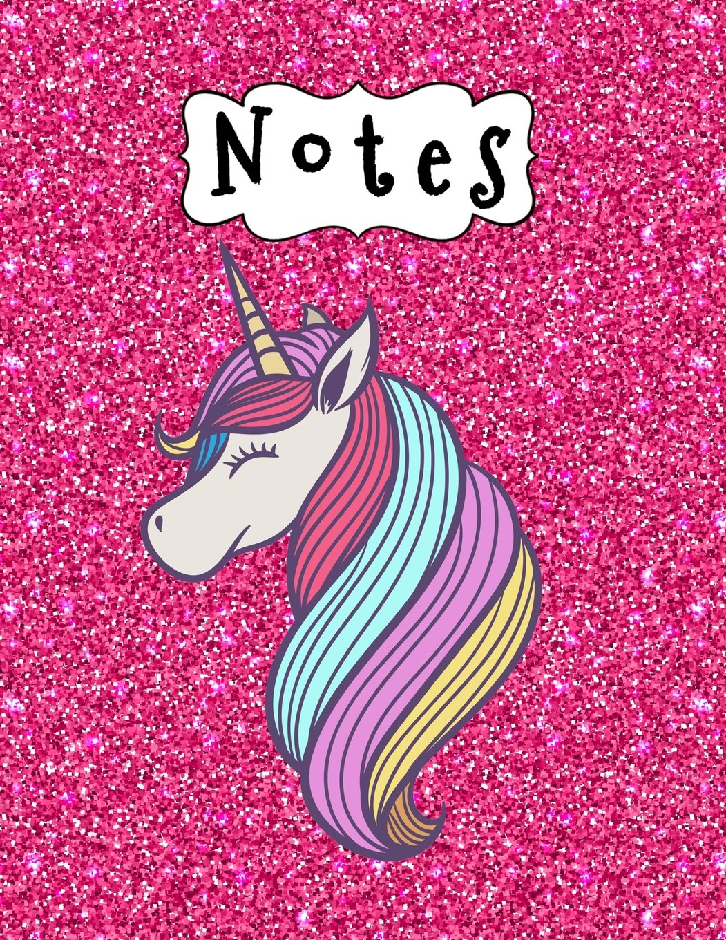 Notes Cute Unicorn On Pink Glitter Effect Background Large Lined Notebook For Girls 110 Pages 8 5 X 11 For Keeping Notes Journal Writing Creative Writing Unicorn Pictures Notebooks Pinkcrushed Sketchbooks Pinkcrushed 9781986564427