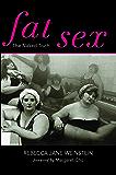 Fat Sex (Fat Books Book 1)