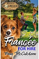 Fiancee for Hire: a Sweet Romantic Comedy (Dogwood Sweet Romance Series) Kindle Edition