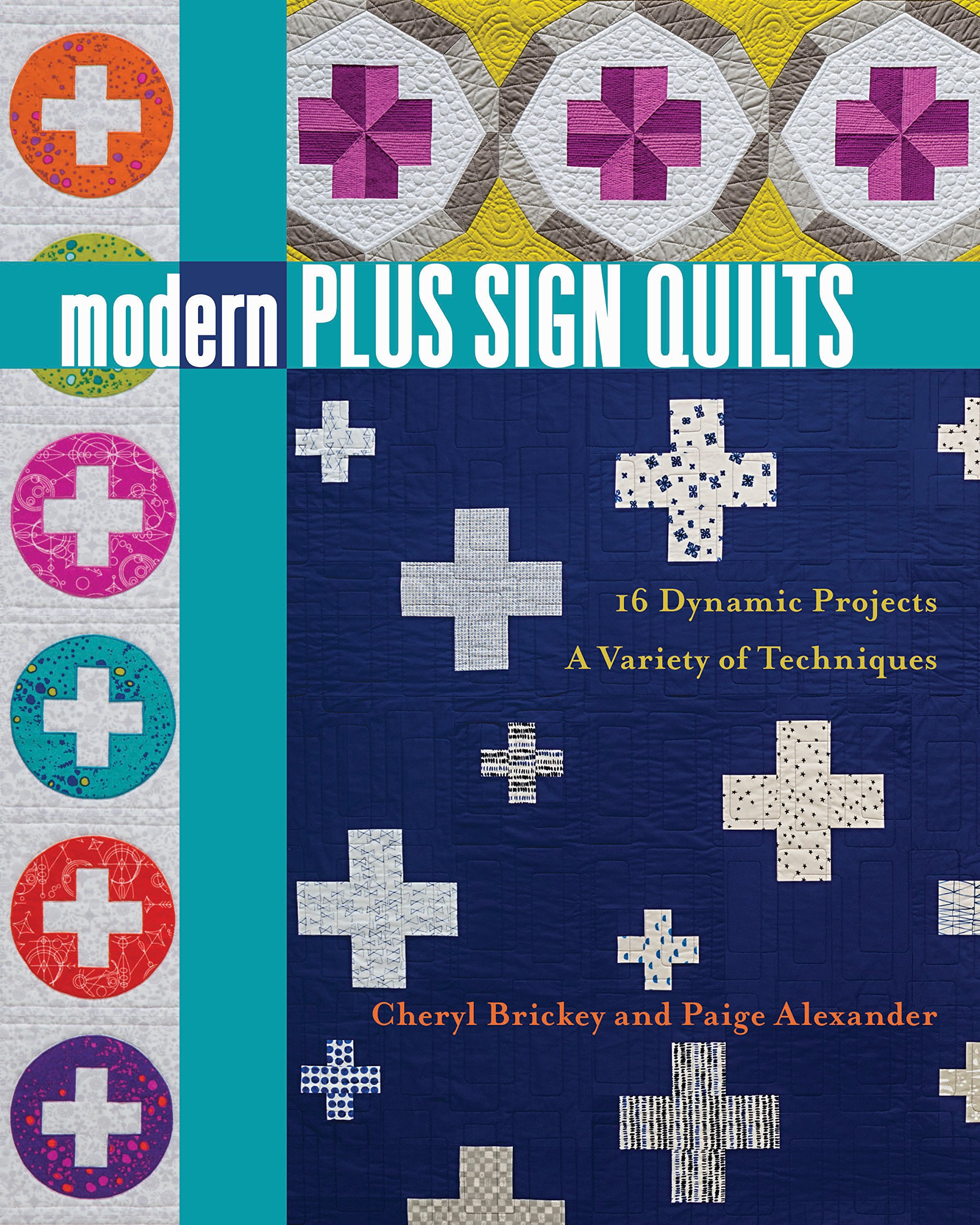 Modern Plus Sign Quilts 16 Dynamic Projects A Variety Of