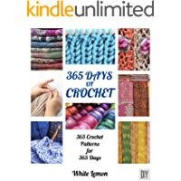 365 Days of Crochet: 365 Crochet Patterns DIY Book for 365 Days (English Edition)