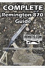 Complete Remington 870 Guide Kindle Edition