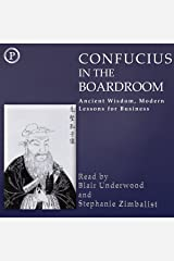 Confucius in the Boardroom: Ancient Wisdom, Modern Lessons for Business Audible Audiobook