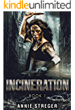 Incineration (The Incineration Series Book 1)