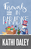 Fireworks in Paradise (A Tj Jensen Mystery Book 8)
