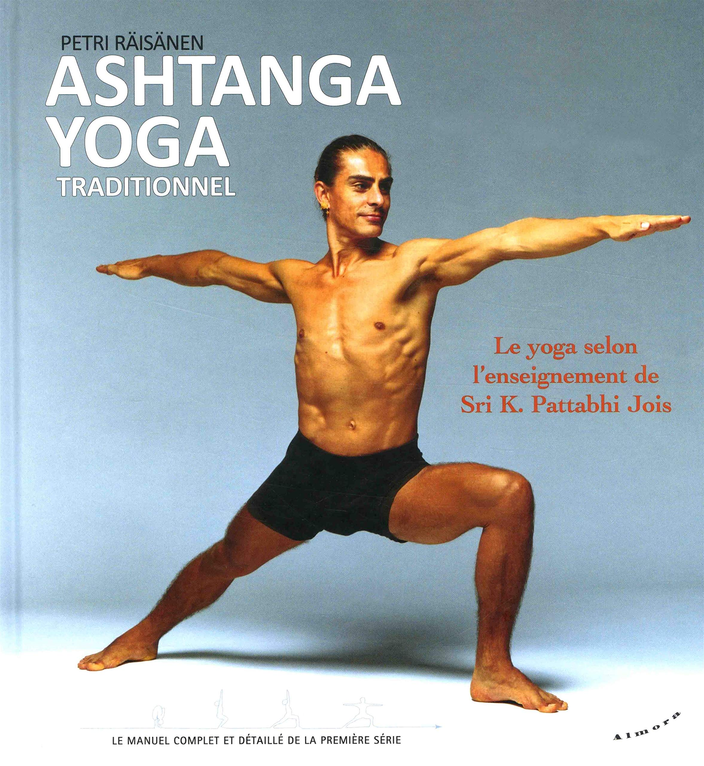 Ashtanga yoga traditionnel : Le yoga selon lenseignement de ...