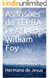 As Visões da TERRA PLANA de William Foy: O Profeta Negro do Movimento Adventista
