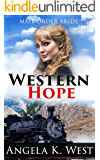 Mail Order Bride: Western Hope (Inspirational Love Historical Romance) (Women's Fiction New Adult Wedding Frontier)