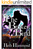 The Broken Bind: Book Three in the Shattered Time Series