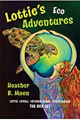 Lottie's Eco Adventures: Lottie Lovall International Investigator: The Trilogy Collection Kindle Edition