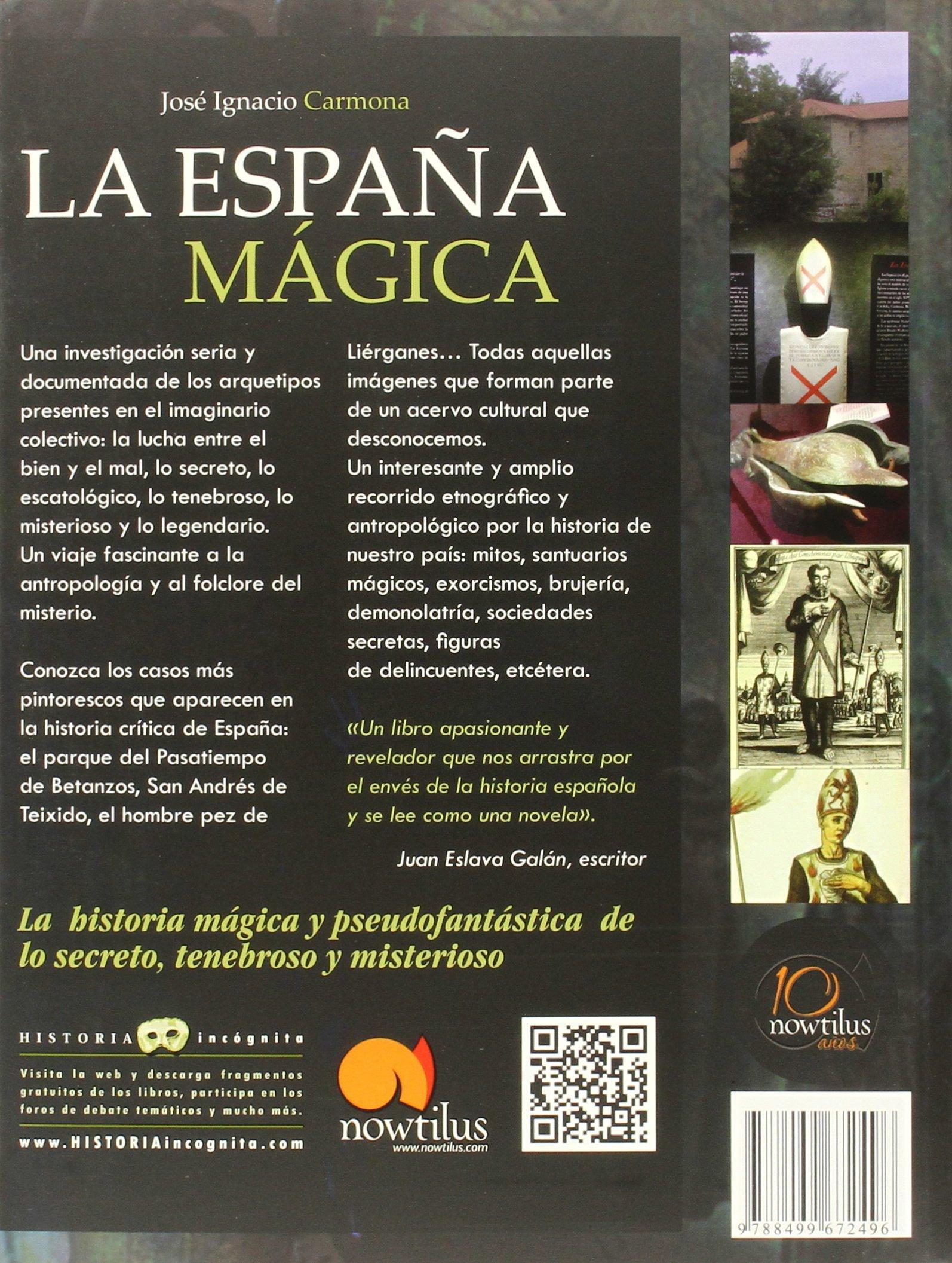 La España mágica (Historia Incógnita): Amazon.es: Carmona Sánchez, José Ignacio: Libros
