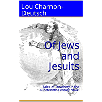 Of Jews And Jesuits Tales Treachery In The Nineteenth Century Novel