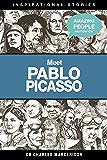 Meet Pablo Picasso (Amazing People Worldwide - Inspirational) (English Edition)
