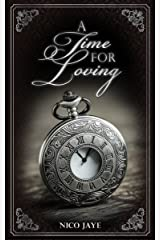 A Time for Loving Kindle Edition