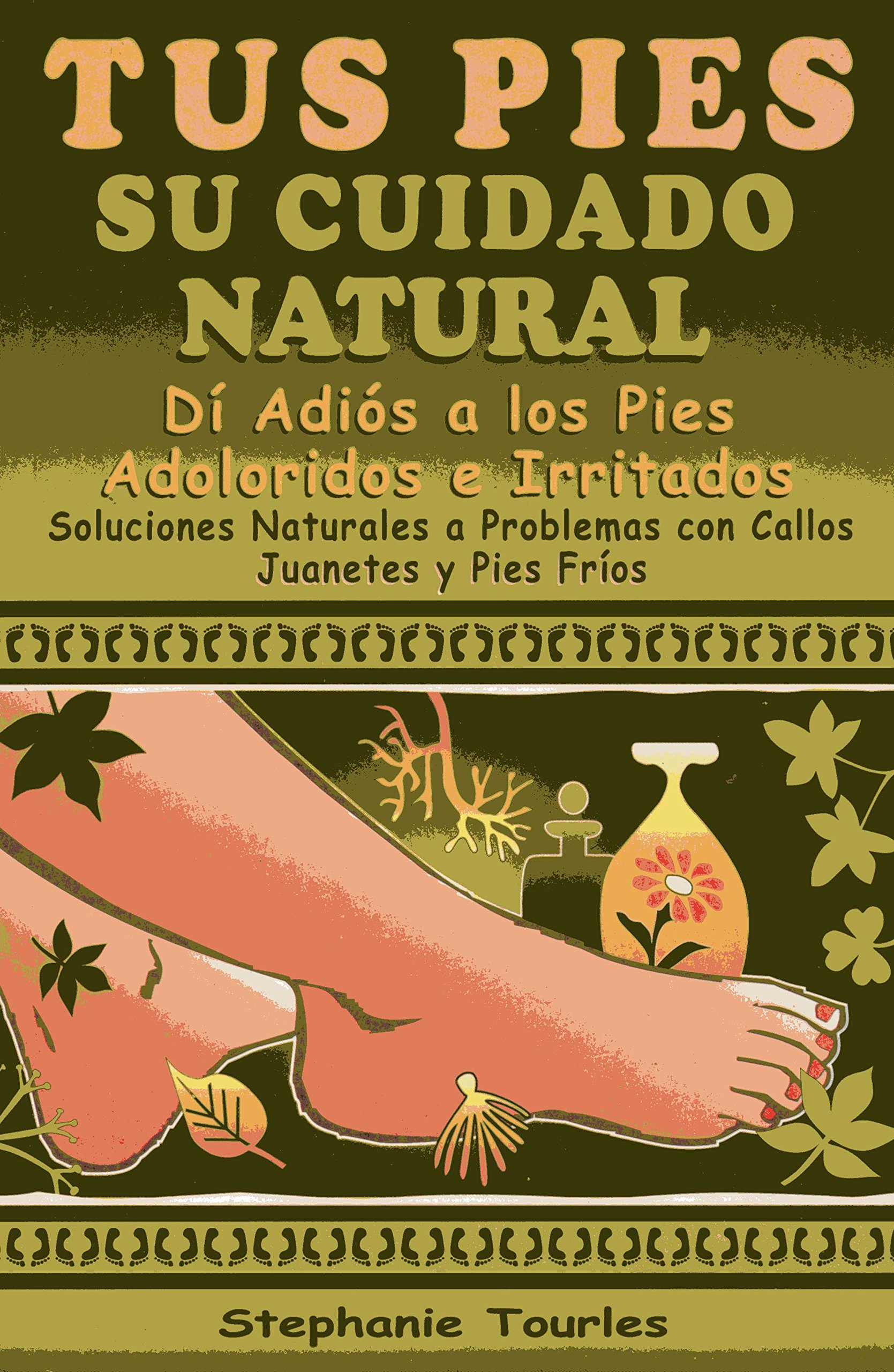Tus Pies Su Cuidado Natural (Spanish Edition) (Spanish) Paperback – June 1, 2001