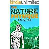 The Nature Physique: Tarzan's Towel Workout