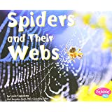 Spiders and Their Webs (Animal Homes)