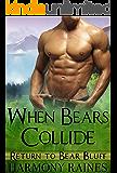 When Bears Collide: BBW Bear Shifter Paranormal Romance (Return To Bear Bluff Book 5)