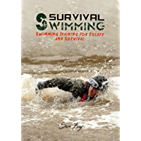 Survival Swimming: Swimming Training for Escape and Survival (Escape, Evasion, and Survival Book 6)