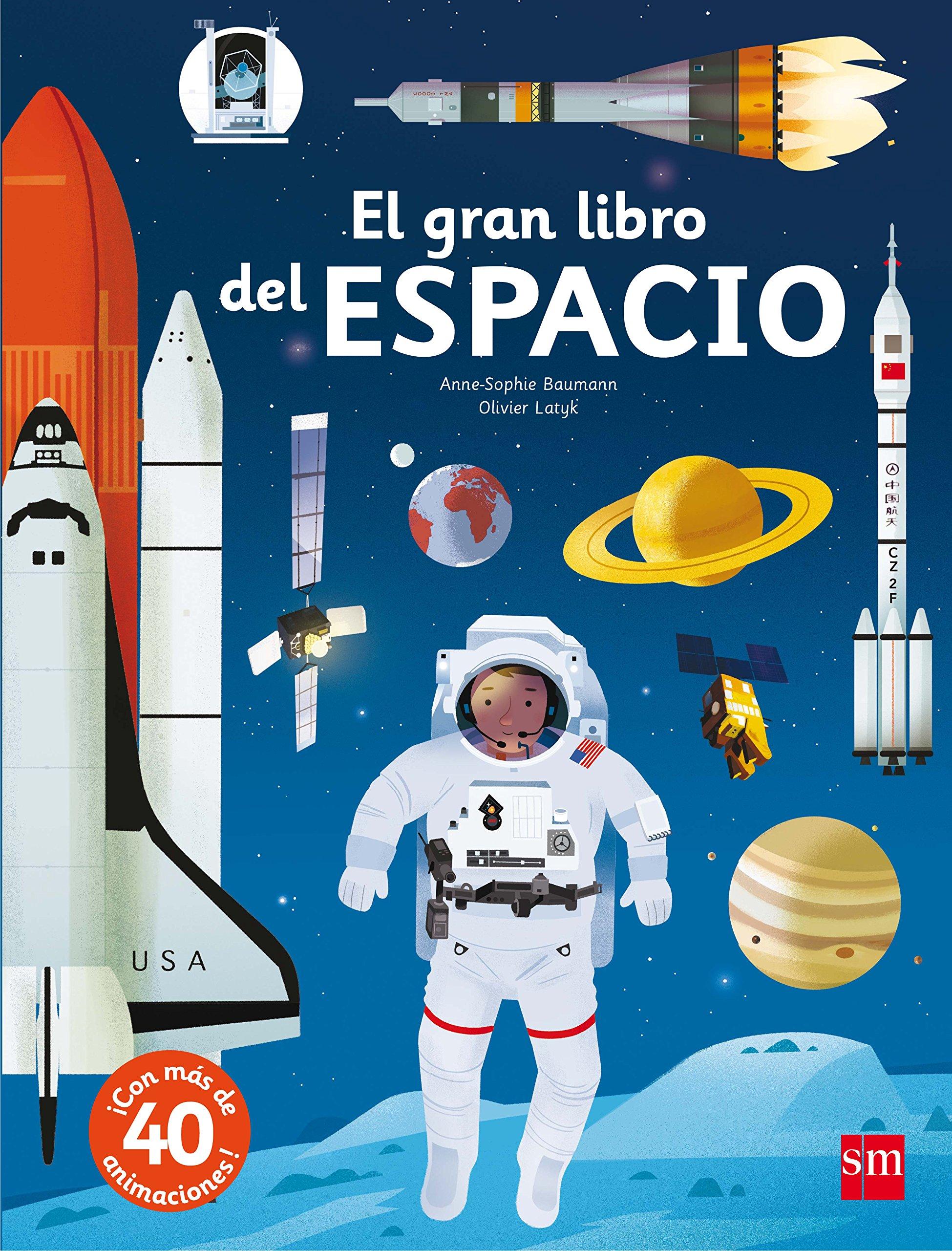 El Gran Libro Del Espacio El Libro De Spanish Edition Baumann Anne Sophie Latyk Olivier Bort Misol Fernando 9788467591149 Books