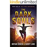 The Dark Souls: A Young Adult Superhero Novel (The Viral Superhero Series Book 1)