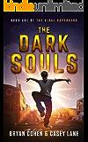 The Dark Souls: A Young Adult Superhero Novel (The Viral Superhero Series Book 1)