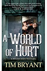 A World of Hurt (A Wilkie John Western Book 1) Kindle Edition