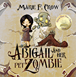 Abigail and Her Pet Zombie: An Illustrated Children's Beginner Reader Perfect For Bedtime Story (Book 1)
