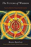 The Future of Wisdom: Toward a Rebirth of