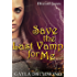 Save the Last Vamp for Me (Discord Jones Book 3)