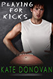 Playing for Kicks (Play Makers Book 4)