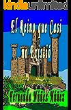 El Reino que Casi no Existió. Aventura y Fantasía : ==)) Literatura Infantil y Juvenil | Libro Didáctico