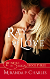 Ray of Love (Lifestyle by Design Book 3)