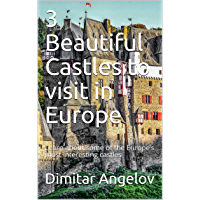 3 Beautiful Castles to visit in Europe: Learn about some of the Europe's most interesting castles (English Edition)