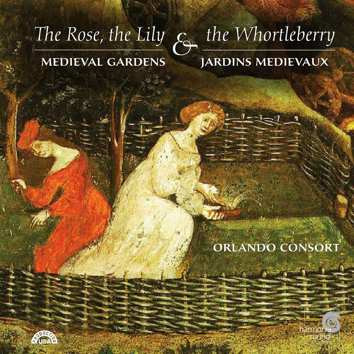 The Rose, the Lily & the Whortleberry (Medieval Gardens in Music) - Orlando Consort by Harmonia Mundi Fr.