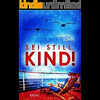 Sei still, Kind! (Kripo Bodensee 12) (German Edition)