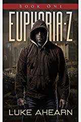 Euphoria Z, Book One: The Euphoria Z Series in Novella Form Kindle Edition