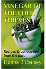VINEGAR OF THE FOUR THIEVES: Recipes & curious tips from the past Kindle Edition