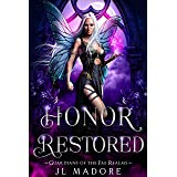 Honor Restored: A Fae Why Choose Romance (Guardians of the Fae Realms Book 9)
