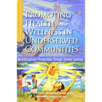 Promoting Health and Wellness in Underserved Communities: Multidisciplinary Perspectives...