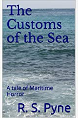 The Customs of the Sea: A tale of Maritime Horror Kindle Edition