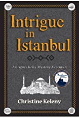 Intrigue in Istanbul: An Agnes Kelly Mystery Adventure Hardcover