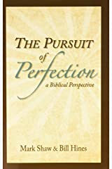 The Pursuit of Perfection: A Biblical Perspective Paperback